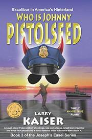 WHO IS JOHNNY PISTOLSEED by Larry  Kaiser