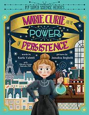 MARIE CURIE AND THE POWER OF PERSISTENCE by Karla Valenti