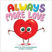 ALWAYS MORE LOVE by Erin Guenderlsberger