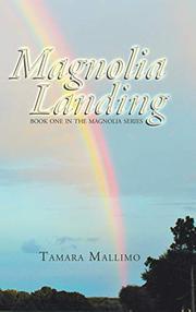 MAGNOLIA LANDING by Tamara Mallimo
