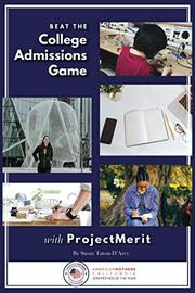 BEAT THE COLLEGE ADMISSIONS GAME WITH PROJECT MERIT by Susan Tatsui-D'Arcy