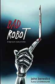 BAD ROBOT by John Benedict