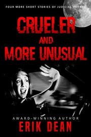 Crueler and More Unusual by Erik Dean