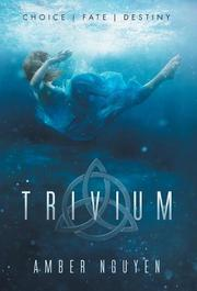 TRIVIUM by Amber  Nguyen