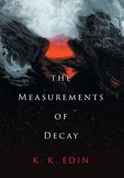 THE MEASUREMENTS OF DECAY by K. K.  Edin