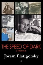 THE SPEED OF DARK by Joram  Piatigorsky