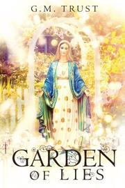 GARDEN OF LIES by G.M.  Trust