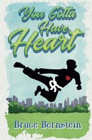 YOU GOTTA HAVE HEART by Bruce  Bernstein
