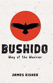 BUSHIDO by James  Kishek