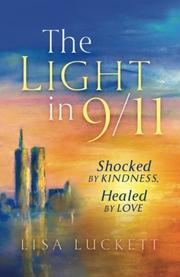 THE LIGHT IN 9/11 by Lisa  Luckett