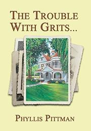 THE TROUBLE WITH GRITS... by Phyllis Pittman