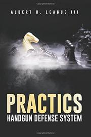 PRACTICS by Albert H. League III