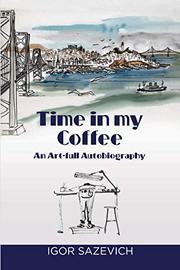 TIME IN MY COFFEE by Igor Sazevich