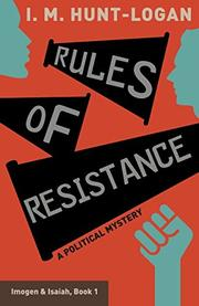 RULES OF RESISTANCE by I. M.  Hunt-Logan