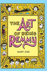 THE ART OF BEING REMMY  by Mary Zisk