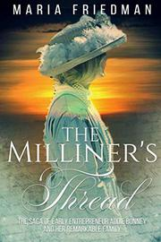 THE MILLINER'S THREAD by Maria  Friedman