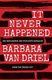 IT NEVER HAPPENED by Barbara  Van Driel