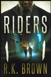 RIDERS by R.K.  Brown
