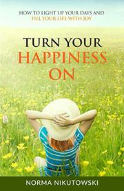 TURN YOUR HAPPINESS ON by Norma  Nikutowski