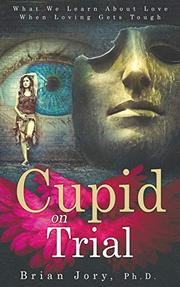 CUPID ON TRIAL by Brian  Jory