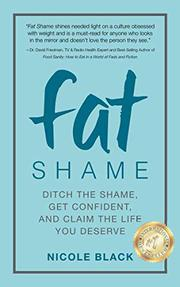 FAT SHAME by Nicole  Black