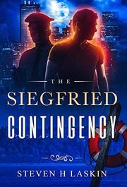 THE SIEGFRIED CONTINGENCY  by Steven Henry  Laskin