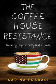 THE COFFEEHOUSE RESISTANCE by Sarina  Prabasi