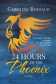 24 HOURS OF THE PHOENIX by Caroline  Bertaud