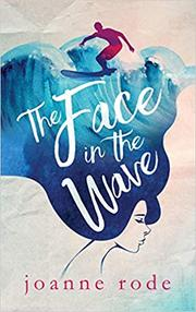 THE FACE IN THE WAVE by Joanne  Rode