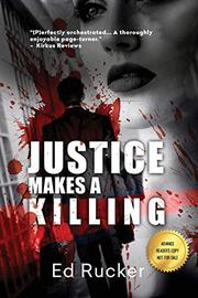 JUSTICE MAKES A KILLING by Ed Rucker