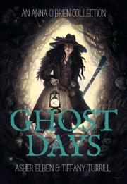 GHOST DAYS by Asher  Elbein
