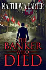 THE BANKER WHO DIED by Matthew A. Carter
