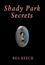 SHADY PARK SECRETS by Rea Keech
