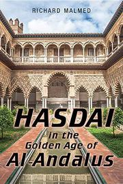 HASDAI IN THE GOLDEN AGE OF AL-ANDALUS by Richard Malmed