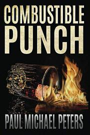 COMBUSTIBLE PUNCH by Paul Michael Peters