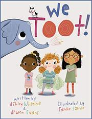 WE TOOT! by Ashley  Wheelock