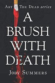 A BRUSH WITH DEATH by Jody  Summers