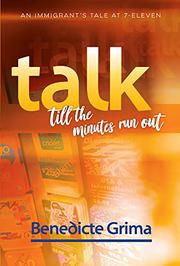 TALK TILL THE MINUTES RUN OUT by Benedicte Grima