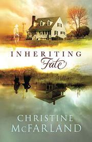 INHERITING FATE by Christine  McFarland
