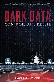 DARK DATA by Douglas J. Wood