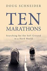 TEN MARATHONS by Doug  Schneider
