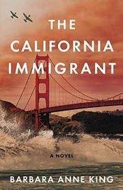 THE CALIFORNIA IMMIGRANT by Barbara Anne  King