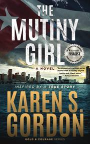 THE MUTINY GIRL by Karen S.  Gordon