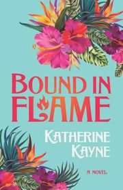 BOUND IN FLAME by Katherine  Kayne