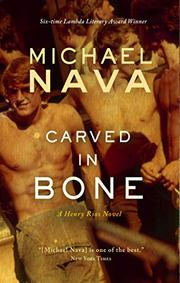 CARVED IN BONE by Michael Nava