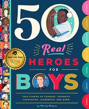 50 REAL HEROES FOR BOYS by Christy Monson