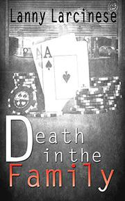 DEATH IN THE FAMILY by Lanny   Larcinese