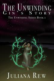 THE UNWINDING by Juliana  Rew