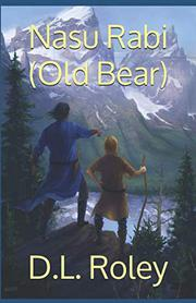 NASU RABI (OLD BEAR) by D.L.  Roley