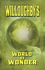 WILLOUGHBY'S WORLD OF WONDER by Stephen  Barnwell
